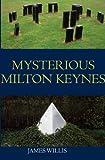 Mysterious Milton Keynes (178091203X) by Willis, James