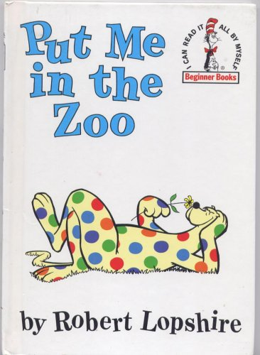 Put Me in the Zoo (Cat in the Hat Beginner Books: I can Reat It All by Myself)