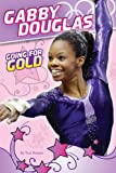 Gabby Douglas: Going for Gold