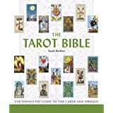 The Tarot Bible: The Definitive Guide to the Cards and Spreadsby Sarah Bartlett
