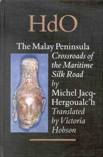 The Malay Peninsula: Crossroads of the Maritime Silk-Road (100 Bc-1300 Ad) (Handbook of Oriental Studies/Handbuch Der Orientalistik)