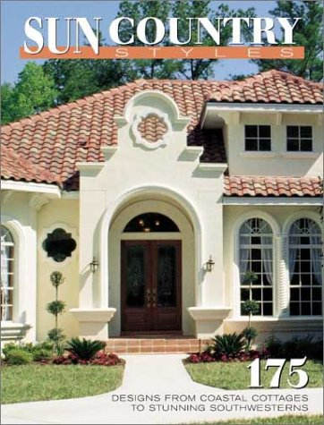 Sun Country Styles: 175 Designs from Coastal Cottages to Stunning Southwesterns
