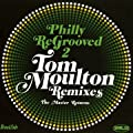 Philly Regrooved 2 The Tom Moulton Remixes