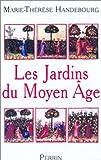 echange, troc Marie-Thérèse Haudebourg - Les Jardins du Moyen-Âge