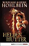 Die Heldenmutter: Roman