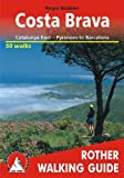 Costa Brava: Catalunya East - Pyrenees to Barcelona. Rother Walking Guide Roger Budeler
