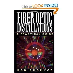 Fiber Optic Installations: A Practical Guide Bob Chomycz