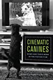 img - for Cinematic Canines: Dogs and Their Work in the Fiction Film book / textbook / text book