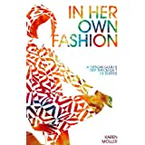 In Her Own Fashion: A Design Guru's Trip Through the Sixtiespar Karen Moller