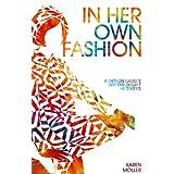 In Her Own Fashion: A Design Guru's Trip Through the Sixtiespar Karen Moller