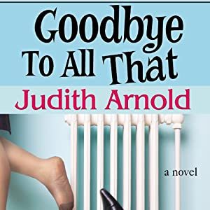 Goodbye to All That | [Judith Arnold]
