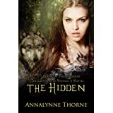 The Hidden: Book of the Hidden ~ Annalynne Thorne