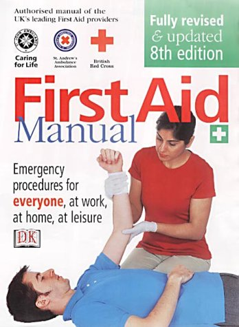 First Aid Manual: Was the Authorised Manual of St. John Ambulance, St. Andrew's Ambulance Association, and the British Red Cross