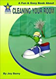 Cleaning Your Room: A Fun & Easy Book About (Living Skills)