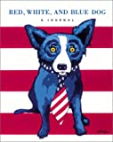 Red, White, and Blue Dog: A Journal (1584792132) by Rodrigue, George