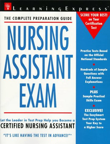 Nursing Assistant Exam: The Complete Preparation Guide (Learning Express)