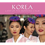 Korea: Land of Morning Calm [Hardcover]