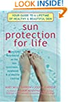 Sun Protection for Life: Your Guide t...