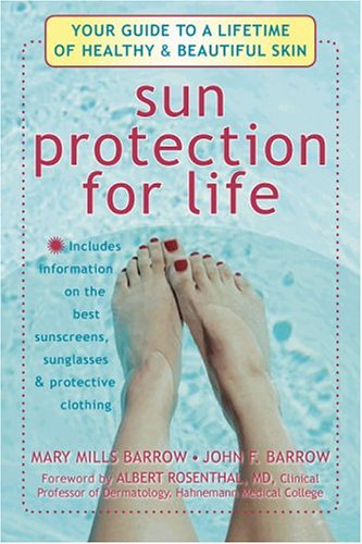 Sun Protection For Life: Your Guide To A Lifetime Of Beautiful And Healthy Skin