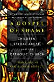 A Gospel of Shame: Children, Sexual Abuse, and the Catholic Church