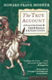 The True Account: A Novel of the Lewis & Clark & Kinneson Expeditions (0618431233) by Mosher, Howard Frank