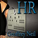 Human Resources (       UNABRIDGED) by Geoffrey Neil Narrated by Corey M. Snow