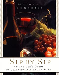 Sip Sip: An Insider's Guide to Learning All About Wine