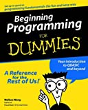 Beginning Programming For Dummies (For Dummies (Computer/Tech)) (0764505963) by Wang, Wallace