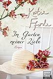 Im Garten meiner Liebe: Roman (German Edition)