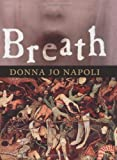 Breath (Golden Kite Honors) (0689861745) by Donna Jo Napoli