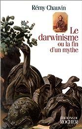 Le  darwinisme ou La fin d'un mythe