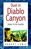 Duel In Diablo Canyon (1413466397) by Lewis, Robert