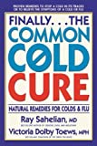 img - for Finally...the Common Cold Cure: Natural Remedies for Colds and Flu book / textbook / text book
