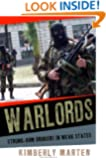 Warlords: Strong-arm Brokers in Weak States (Cornell Studies in Security Affairs)