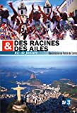 echange, troc Des racines et des ailes : Rio de Janeiro