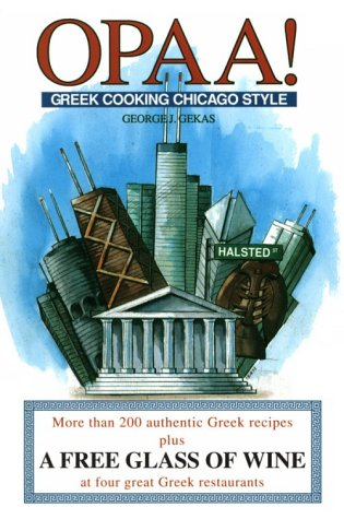 Opaa!: Greek Cooking Chicago Style by George J. Gekas