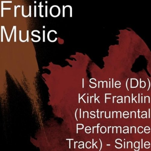 I Smile (Db) Kirk Franklin (Instrumental Performance