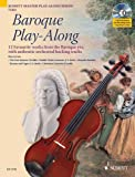 img - for BAROQUE PLAY ALONG VIOLIN: 12 (TWELVE) WORKS FROM THE BAROQUE ERA BOOK/CD (Schott Master Play-Along) book / textbook / text book