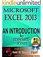 Microsoft Excel 2013: An Introduction: A quick yet effective how-to guide to Microsoft Excel 2013