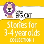 Stories for 3 to 4 year olds: Collection 1 (Collins Big Cat Audio) |  Collins Big Cat,Cliff Moon - editor
