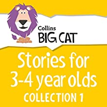 Stories for 3 to 4 year olds: Collection 1 (Collins Big Cat Audio) Audiobook by  Collins Big Cat, Cliff Moon - editor Narrated by  Collins