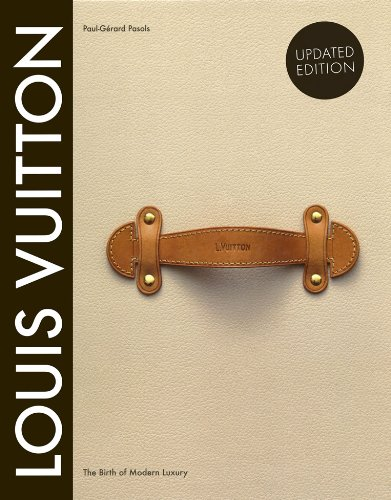 louis-vuitton-the-birth-of-modern-luxury-updated-edition