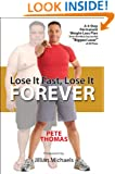 """Lose It Fast, Lose It Forever: A 4-Step Permanent Weight Loss Plan from the Most Successful """"Biggest Loser"""" of All Time"""