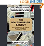 The Do-It-Yourself Bailout: How I Eli...