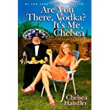 Are You There, Vodka? It's Me, Chelsea ~ Chelsea Handler