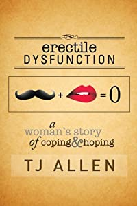 Erectile Dysfunction: A Woman's Story of Coping & Hoping