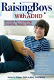 img - for Raising Boys with ADHD: Secrets for Parenting Healthy, Happy Sons by Mary Anne Richey (2012-01-20) book / textbook / text book