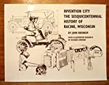 img - for Invention City: The Sesquicentennial History of Racine, Wisconsin book / textbook / text book