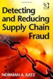 img - for Detecting and Reducing Supply Chain Fraud book / textbook / text book