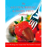 Gluten, Wheat and Dairy Free Cookbook: Over 200 allergy-free recipes, from the 'Sensitive Gourmet' (Text Only): Over 200 Allergy-free Recipes from the ... to Help You Fight Food Allergies and)by Antoinette Savill